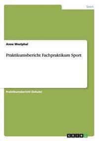 Praktikumsbericht Fachpraktikum Sport