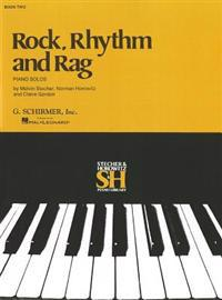 Rock, Rhythm and Rag - Book II: Piano Solo