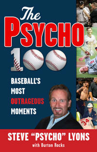 The Psycho 100: Baseball's Most Outrageous Moments