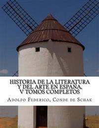 Historia de la Literatura Y del Arte En España, V Tomos Completos