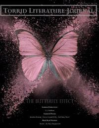 Torrid Literature Journal (Vol. XI): The Butterfly Effect - The Power of Art