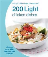 200 Light Chicken Dishes: Hamlyn All Colour Cookbook