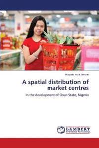 A Spatial Distribution of Market Centres