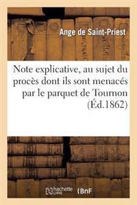 Note Explicative, Au Sujet Du Proces Dont Ils Sont Menaces Par Le Parquet de Tournon
