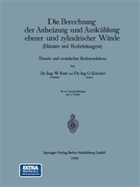 Die Berechnung Der Anheizung Und Auskuhlung Ebener Und Zylindrischer Wande (Hauser Und Rohrleitungen)