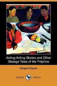 Anting-Anting Stories and Other Strange Tales of the Filipinos (Dodo Press)