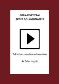 Börja investera i aktier och värdepapper : två bröders samlade erfarenheter