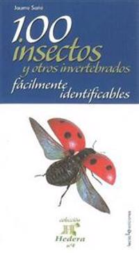 100 insectos y otros invertebrados facilmente identificables / 100 Easily Identifiable Insects and Other Invertebrates