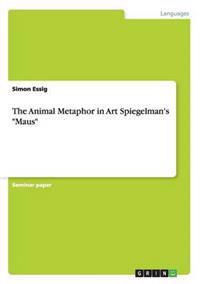 The Animal Metaphor in Art Spiegelman's Maus