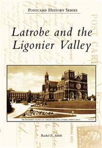 Latrobe and the Ligonier Valley