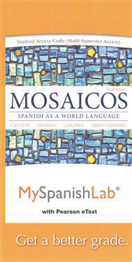 Mylab Spanish with Pearson Etext -- Access Card -- For Mosaicos: (multi-Semester Access)