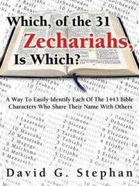 Which, of the 31 Zechariahs, Is Which?