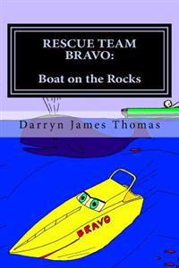 Rescue Team Bravo: Boat on the Rocks: Boat on the Rocks