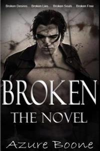 Broken: The Novel