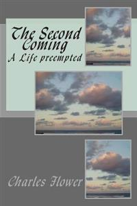 The Second Coming: A Life Preempted