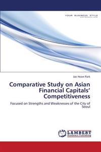 Comparative Study on Asian Financial Capitals' Competitiveness