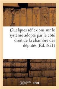 Quelques Reflexions Sur Le Systeme Adopte Par Le Cote Droit de La Chambre Des Deputes