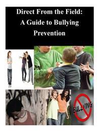 Direct from the Field: A Guide to Bullying Prevention