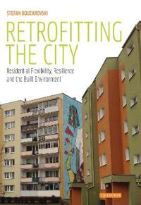 Retrofitting the City: Residential Flexibility, Resilience and the Built Environment