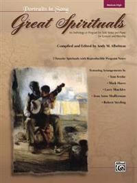 Great Spirituals (Portraits in Song): An Anthology or Program for Solo Voice and Piano for Concert and Worship (High Voice), Book & CD [With CD]