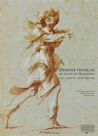 Dessins Francais Du Musee de Darmstadt: XVI, XVII, XVIII Siecles