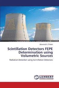 Scintillation Detectors Fepe Determination Using Volumetric Sources