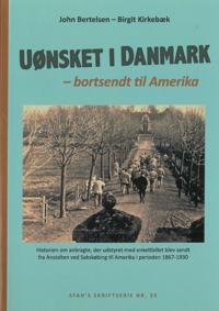 Uønsket i Danmark - bortsendt til Amerika