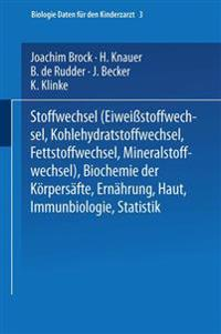 Stoffwechsel (Eiweissstoffwechsel - Kohlehydratstoffwechsel - Fettstoffwechsel - Mineralstoffwechsel) -- Biochemie Der K rpers fte -- Ern hrung -- Haut -- Immunbiologie -- Statistik