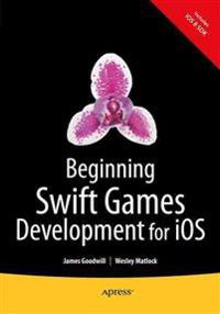 Beginning Swift Games Development for iOS