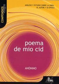 Poema de Mio Cid: Analisis y Estudio Sobre La Obra, El Autor y Su Epoca