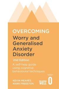 Overcoming Worry and Generalised Anxiety Disorder