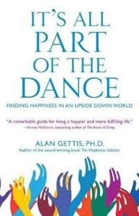 It's All Part of the Dance: Finding Happiness in an Upside Down World