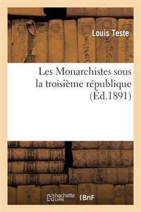 Les Monarchistes Sous La Troisieme Republique