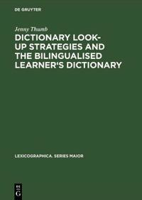 Dictionary Look-up Strategies and the Bilingualised Learner's Dictionary