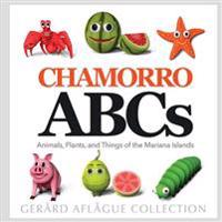 Chamorro ABCs: Animals, Plants, and Things of the Mariana Islands: Chamorro ABCs: Animals, Plants, and Things of the Mariana Islands