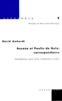 Ausone Et Paulin de Nole: Correspondance: Introduction, Texte Latin, Traduction Et Notes