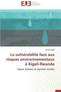 La Vuln�rabilit� Face Aux Risques Environnementaux � Kigali-Rwanda