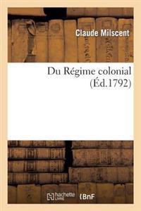 Du R�gime Colonial