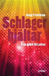 Schlagerhjältar - Från ABBA till Loreen