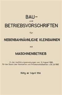 Bau- Und Betriebsvorschriften F r Nebenbahn hnliche Kleinbahnen Mit Maschinenbetrieb