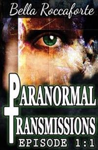 Paranormal Transmissions 1: 1: Push
