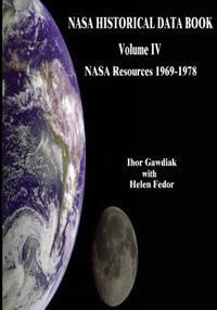 NASA Historical Data Book: Volume IV: NASA Resources 1969-1978