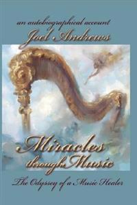 Joel Andrews' Miracles Through Music