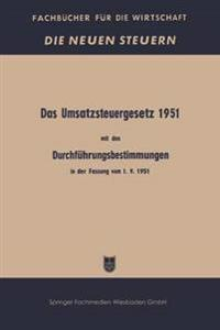 Das Umsatzsteuergesetz 1951 Mit Den Durchf hrungsbestimmungen in Der Fassung Vom 1. 9. 1951