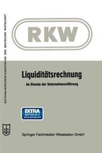 Liquiditätsrechnung Im Dienste Der Unternehmensführung