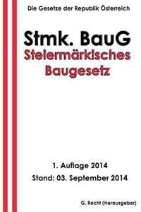 Steiermärkisches Baugesetz - Stmk. Baug