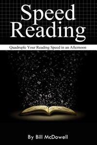 Speed Reading: Quadruple Your Reading Speed in an Afternoon. (How to Read Fast, Reading Speed Improved)