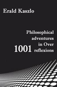 Philosophical Adventures in Over 1001 Reflexions