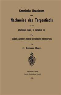 Chemische Reactionen Zum Nachweise Des Terpentin ls in Den  therischen Oelen, in Balsamen Etc