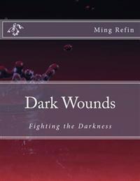 Dark Wounds: Fighting the Darkness
